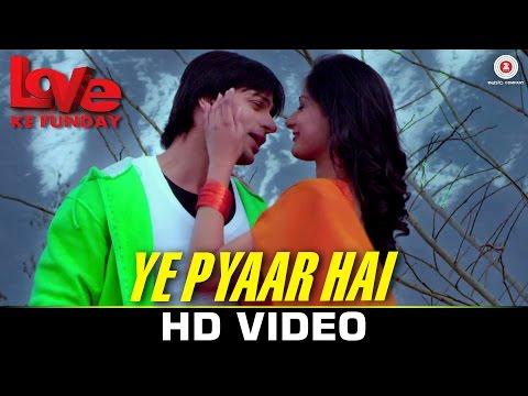 Ye Pyaar Hai Video Song Love Ke Funday Shaleen Bhanot Rishank Tiwari