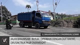 Jl Banjarsari-Butuh: Diperbaiki dengan Duit Rakyat, Dirusak Truk Pasir Overweight