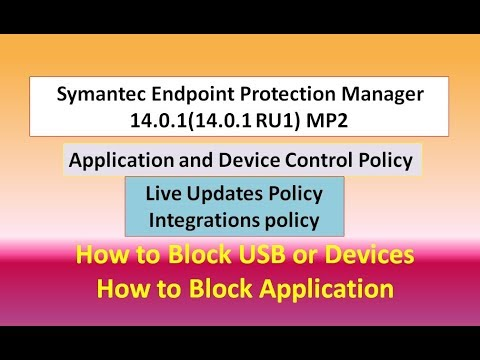 Symantec Endpoint Protection Manager,Application and Device Control,Live Updates,Integrations policy