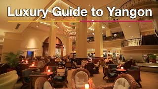 Yangon Myanmar  city photo : Luxury Yangon, Myanmar, Travel Guide