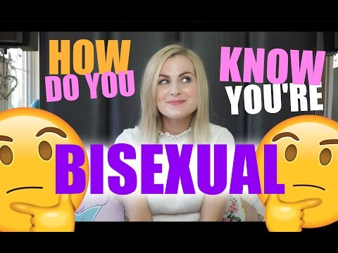 HOW DO YOU KNOW YOU'RE BISEXUAL? | BISEXY SERIES