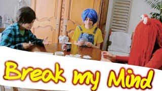[DHMIS CMV] - Break my Mind