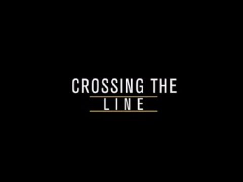 Documentary | Crossing The Line