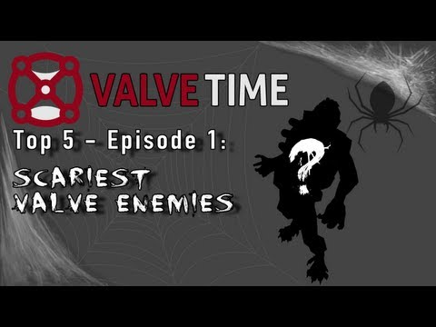 Valve software - We outline our Top 5 Scariest Valve Enemies in a special Halloween themed first episode of a brand new ValveTime video series. Got a personal Top 5 list that...
