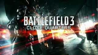 Battlefield 3™ Close Quarters Launch Trailer -- Official E3 2012