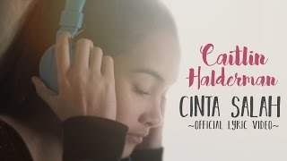 Video Caitlin Halderman - Cinta Salah (OST Ada Cinta Di SMA) MP3, 3GP, MP4, WEBM, AVI, FLV April 2019