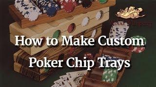 216 - Custom Poker Chip Trays