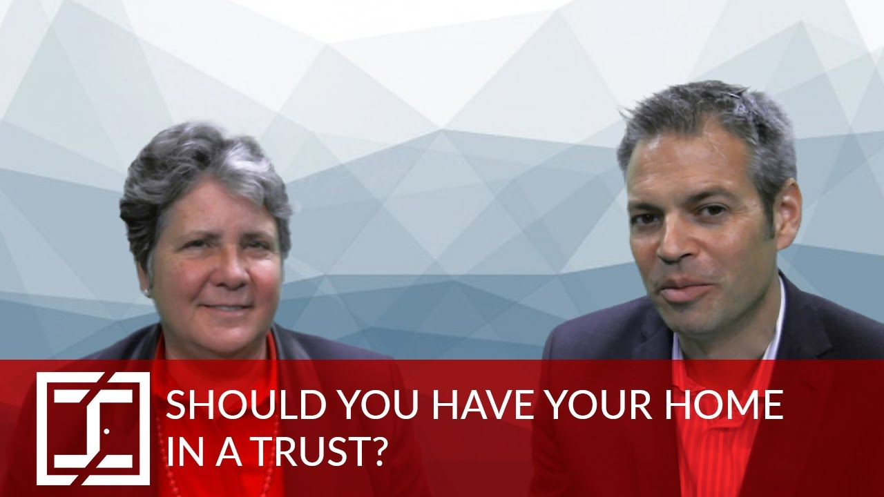 Should You Have Your Home in a Trust?