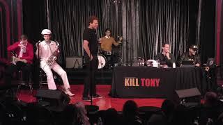 KILL TONY #313