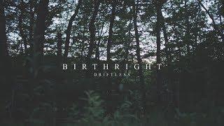 Dreamboundhttps://www.facebook.com/dreamboundmusichttp://vk.com/dreamboundmusichttps://twitter.com/dream_boundhttp://dreambound.storenvy.com________________________________Artist: DriftlessSong: BirthrightAlbum: 'Still' (EP 2017)Hometown: Minneapolis, MNWebsite: https://www.facebook.com/Driftlessmusic