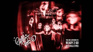 Video Chilli Eyes - Ready 2 Go (Audio Stream)