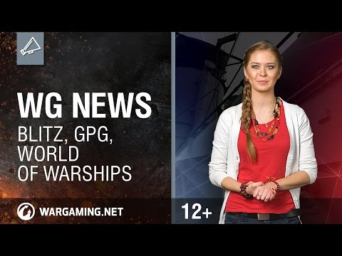 WG News: Blitz, World of Warships, GPG