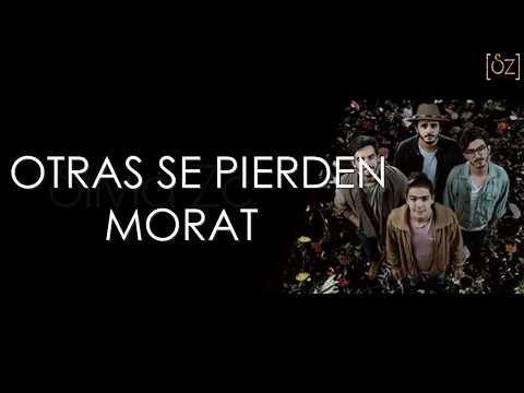 Morat - Otras Se Pierden (Letra)