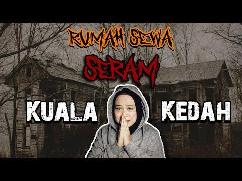Rumah Sewa SERAM Kuala Kedah  Cerita Seram
