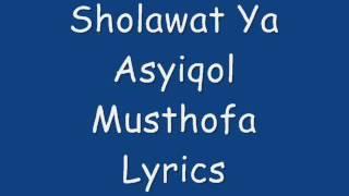 Sholawat ya asyikol mustofa lirik