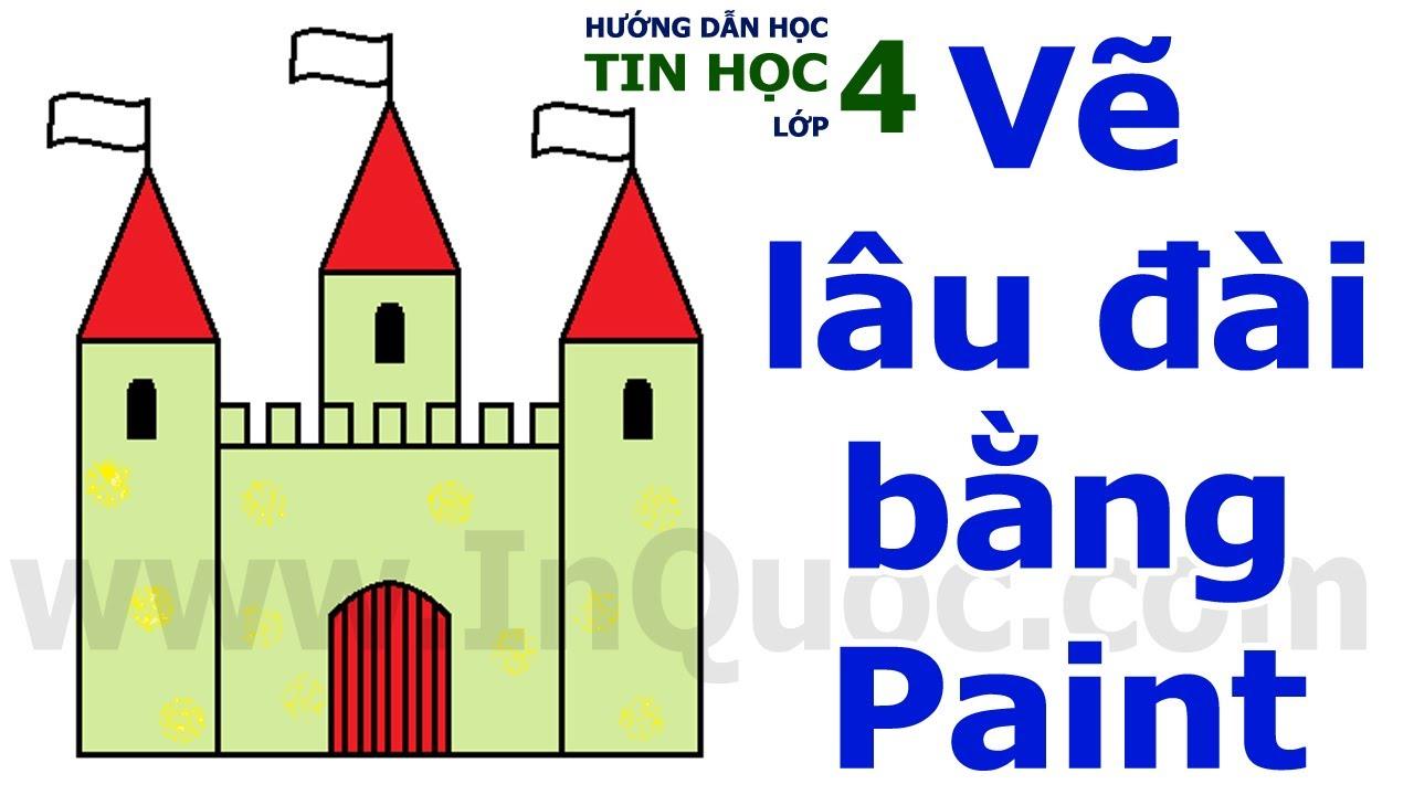 Hướng dẫn vẽ hình Lâu đài bằng phần mềm Paint 🏰 Tin Học Lớp 4 🏰 Chủ đề 2 🏰 Bài 5