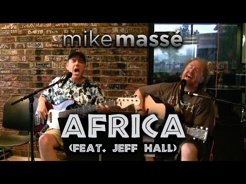 Africa (acoustic Toto cover) - Mike Masse and Jeff Hall. One of the greatest covers I've ever heard.