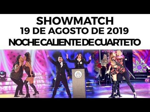 Showmatch - Programa 19/08/19 - Noche caliente de #CUARTETO