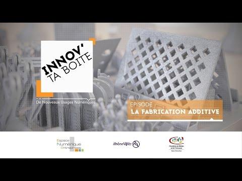 Inno'v ta Boite - La Fabrication Additive - Espace Numérique Entreprises