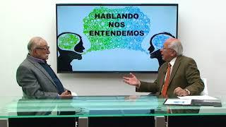 HABLANDO NOS ENTENDEMOS – INVITADO DR SIMÓN ESPINOSA