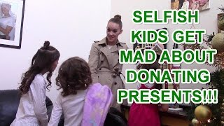 Selfish Kids Freak OUT about Donating Toys Presents to the Needy!