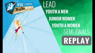 IFSC Youth World Championships -Arco 2019-LEAD-Semi-Finals -Youth A Men-Junior Women-Youth A Women by International Federation of Sport Climbing