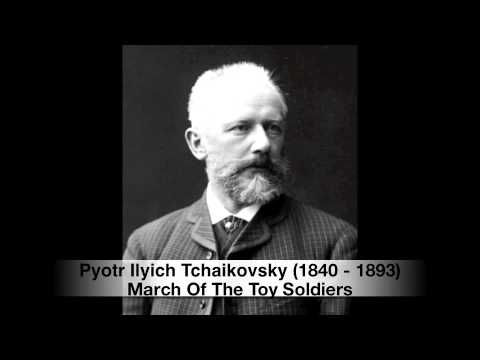 March of the Toy Soldiers (Song) by Pyotr Ilyich Tchaikovsky