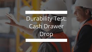 Durability Test: Cash Drawer Drop