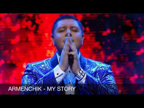Armenchik - My Story