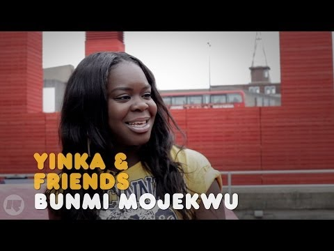 YINKA & FRIENDS: BUNMI MOJEKWU