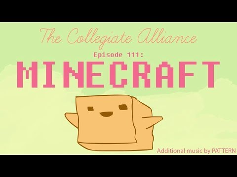 Collegiate - The Collegiate Alliance decide to dust off their copies of Minecraft! In this episode: - hypno_beam explains the medical benefits of coal - Unidan attends th...