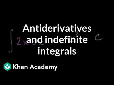 Antiderivatives and indefinite integrals (video) | Khan Academy