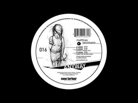 Matthias Tanzmann - Anyway (Tanzmann & Stefanik Mix)