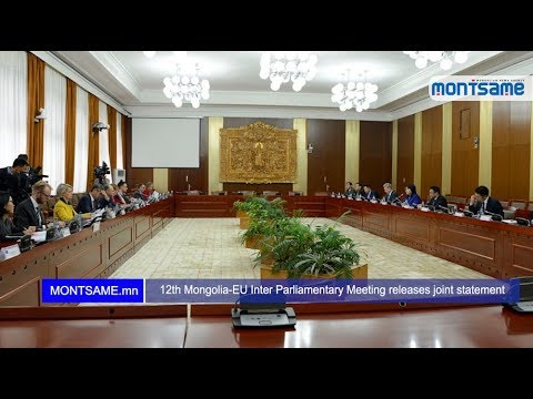 12th Mongolia-EU Inter Parliamentary Meeting releases joint statement