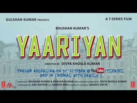 YAARIYAN – MOTION POSTER | TRAILER RELEASING ON 31 OCTOBER 2013