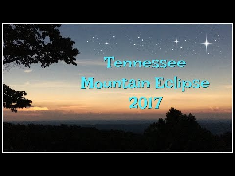 Solar Eclipse 2017 Tennessee Mountain Style! (видео)