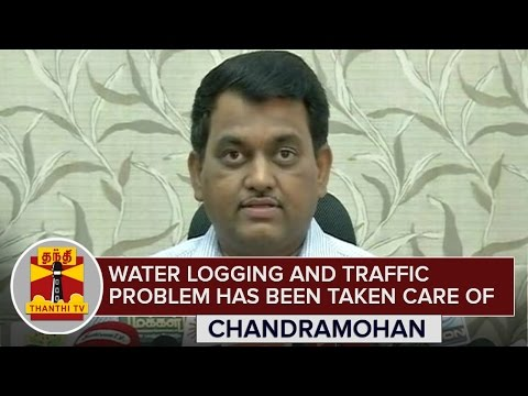 Water-logging-and-Traffic-Problem-has-been-taken-care-of--Chandramohan-ThanthI-TV