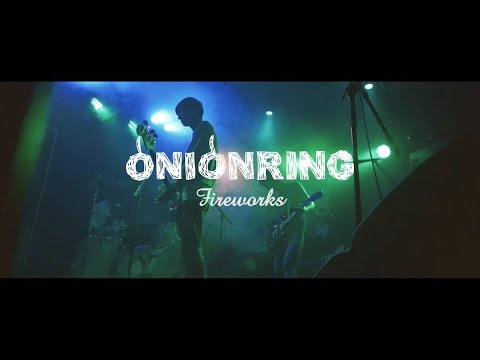 ", title : 'ONIONRING ""Fireworks""(Official Music Video)'"