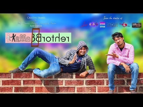 Hello Brother 2016 Latest Telugu Short Film Love Comedy By Ajay Ejjada