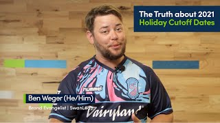 thumbnail for The Truth About 2021 Holiday Cutoff Dates