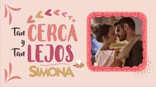 SIMONA  TAN CERCA Y TAN LEJOS VIDEO CON LETRA OFICIAL