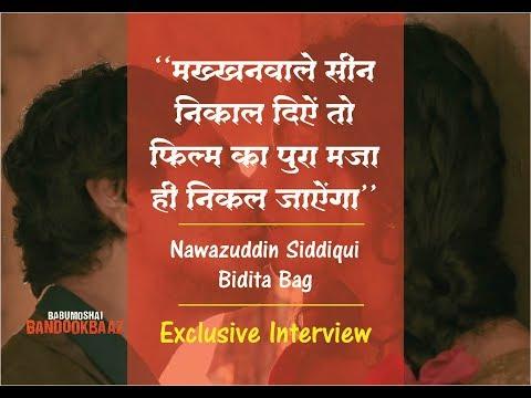 Babumoshai Bandookbaaz | Exclusive Interview| Nawazuddin Siddiqui | Bidita Bag| Prathamesh Narvilkar