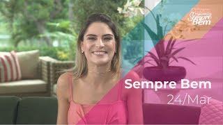 Programa Sempre Bem - 24/03/2019