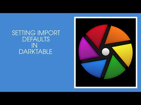 Darktable Import Defaults How To
