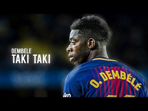 Ousmane Dembele - Taki Taki | Skills & Goals 2019