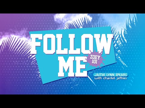 Follow Me <br>Zoey 101 [Lyric Video] <br>Feat. Chantel Jeffries<br><font color='#ED1C24'>JAMIE LYNN SPEARS</font>
