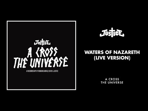 Justice - Waters Of Nazareth (Live Version)