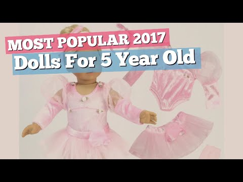 Dolls For 5 Year Old Girls Collection // Most Popular 2017