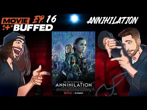 Movie Buffed #16: Annihilation (2018)
