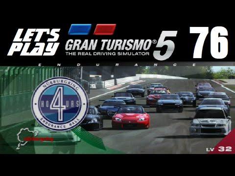 Let's Play Gran Turismo 5 - Part 76 - Nürburgring 4-Hour Endurance